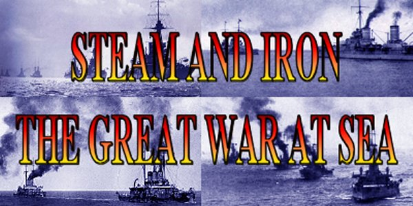 STEAM AND IRON GREAT WAR AT SEA